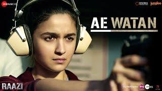 Ae Watan | Raazi | Alia Bhatt | Arijit Singh | Shankar Ehsaan Loy | Gulzar width=