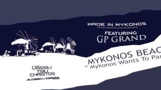 Made In Mykonos feat GP Grand - Mykonos Wants To Party (Mykonos Beach)