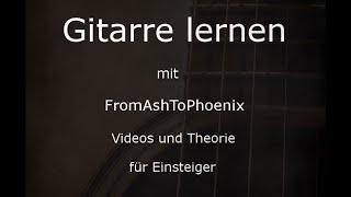 Gitarre lernen für Einsteiger mit FromAshToPhoenix