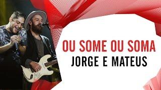 Ou Some ou Soma - Jorge e Mateus - Villa Mix São Paulo 2016 ( Ao Vivo )