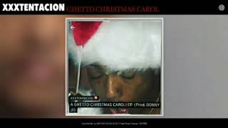 XXXTENTATION - GHETTO CHRISTMAS CAROL