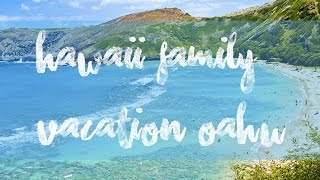 HAWAII OAHU FAMILY VACATION 2016