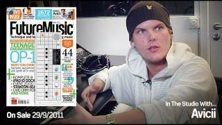 Avicii: In The Studio With Future Music Magazine issue 245 Extended Trailer
