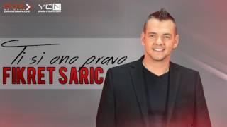 Fikret Saric - 2017 - Ti si ono pravo