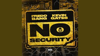 Fredo Bang - No Security (ft. Kevin Gates)