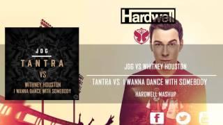 Tantra vs I Wanna Dance With Somebody (Hardwell TomorrowWorld Mashup) [Eddwell Remake]
