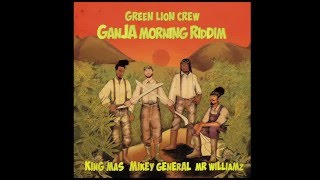 Green Lion Crew - Rise Up Dub feat King Mas- Ganja Morning Riddim
