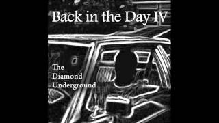 Back in the Day IV  -  By:  The Diamond Underground