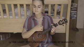 in the light - the lumineers (a cover by margaux.)