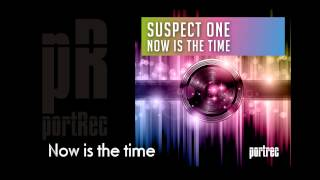 Suspect One - Now is the time