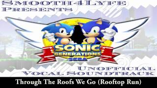 Smooth4Lyfe- Through The Roofs We Go (Sonic Generations Vocal Remix)
