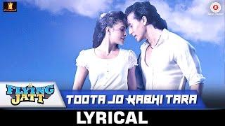 Toota Jo Kabhi Tara - Lyrical | A Flying Jatt | Tiger Jacqueline | Atif Aslam Sumedha | Sachin-Jigar width=