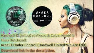 Hardwell & DallasK vs Alesso & Calvin Harris ft Theo Hutchcraft - Area51 Under Control