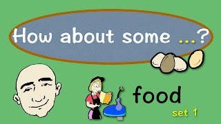 How About Some...? | Food Vocabulary | English Speaking Practice | ESL | EFL