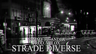 $Jimmy ft. Andex - Strade diverse (Prod.Velox)