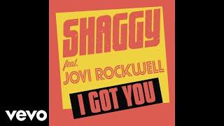 Shaggy - I Got You (Audio) ft. Jovi Rockwell