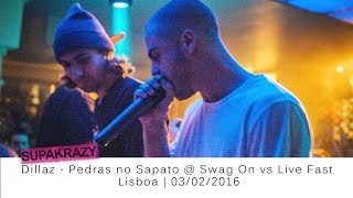 DILLAZ - Pedras no Sapato @ Swag On vs Live Fast | 03/02/2016 | Supakrazy