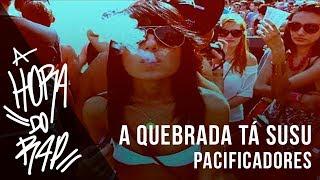 Pacificadores - A Quebrada Tá Susu