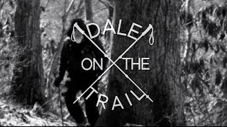 Dale on the Trail - TEASER