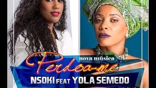 Nsoki - Perdoa-me (feat Yola Semedo)