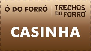 Casinha - Ó do Forró