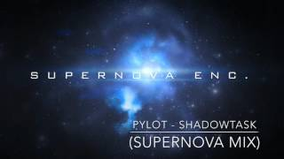 PYLOT - Shadowtask (Supernova Mix)