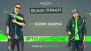 Buka & Rahim - 07 Oczami chłopca (OPTYMISTYCZNIE) prod. Grafit
