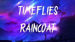 Timeflies - Raincoat (Feat. Shy Martin)(Lyrics / Lyric Video)