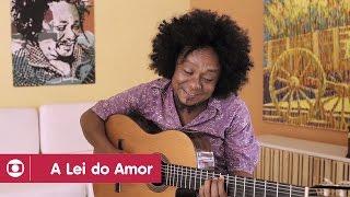 A Lei do Amor: Chico César explica música na trilha sonora