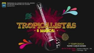 TROPICALISTAS o musical - Teaser 1'