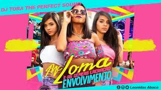 MC Loma - Envolvimento (KondZilla) - Dj Tora The Perfect Sound