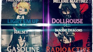 Mini mix//Nightcore\\Gacha Studio [Dollhouse, Gasoline, Light em up, Radioactive]