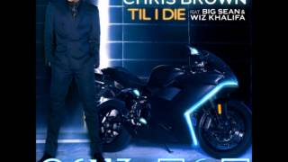 Chris Brown - Till I Die (Feat. Wiz Khalifa & Big Sean) *Lyrics*