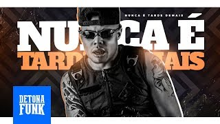 MC Lan - Posiciona e Vai - Nunca é Tarde Demais (Prod. DJ Carlinhos da S.R)