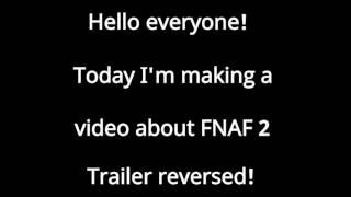 LIVE!!!! FNAF 2 Trailer reversed The London Bridge Is Falling Down CREEPY