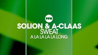 Solion & A-Class –  Sweat (A La La La La Long)
