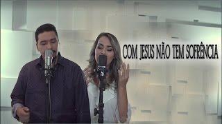 Geisi e Josiel - Com Jesus não sofrência - CD HORA DA VIRADA