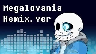 【Undertale】Megalovania Remix.ver