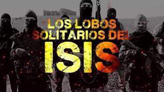 Los lobos solitarios de ISIS.