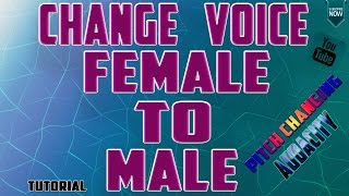 CHANGE VOICE IN AUDACITY|HOW TO CHANGE  FEMALE VOICE TO MALE WITH AUDACITY|PITCH CHANGE IN AUDACITY