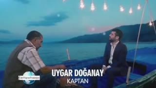 Uygar Doğanay-Kaptan Klip Trailer 2017