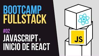 Aprendiendo Javascript y React desde cero - Bootcamp FullStack Gratuito