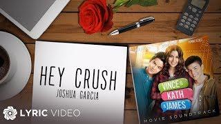 Joshua Garcia - Hey Crush (Official Lyric Video)