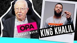 Opa schaut Musik - King Khalil