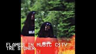 FLAMES IN MUSIC CITY  - TRE STONER (Official Audio)