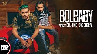 BOL BABY (Official Video) | Delhi Kid / Oye Sheraa | New Songs 2017 | Big Bang World