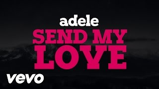 Adele - Send My Love (Lyric Video)