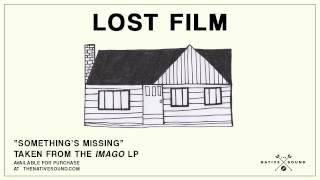 Lost Film – Something's Missing (Audio)