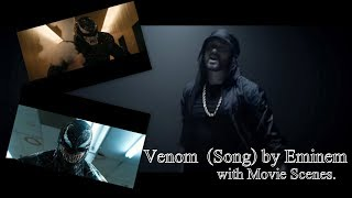 Venom - Eminem (Song) ♫ - With VENOM Movie Scenes.