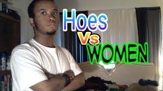 Hoes VS Women
